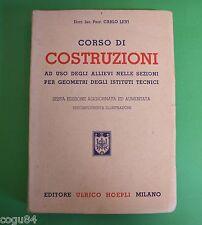 Manuali Hoepli - Corso di Costruzioni - Prof Carlo Levi - Ed. Hoepli 1950