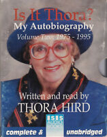 Is It Thora My Autobiography Volume 2 1975 - 1995 Hird 4 Cassette Audio Book