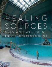 (Very Good)-Healing Sources: Spas and Wellbeing from the Baltic to the Black Sea