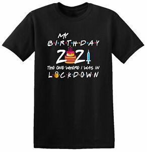 Lockdown Birthday Quarantine Age 2021 Funny Men Women Unisex T Shirt Tee Top