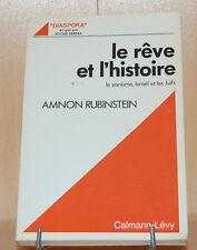 Le rêve et l'histoire, le sionisme, Israël et les Juifs par Amnon Rubinstein