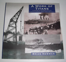 A WORK OF TITANS A History Of The Swan Hunter Floating Cranes BRIAN NEWMAN PBK