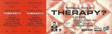 RARE / TICKET CONCERT - THERAPY ? A NANTES ( FRANCE ) OCTOBRE 1995 / COMME NEUF