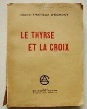 Le Thyrse et la Croix G TRARIEUX D'EGMONT éd Adyar 1936