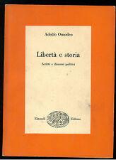 OMODEO ADOLFO LIBERTA' E STORIA EINAUDI 1960 PBE NUE 275 POLITICA