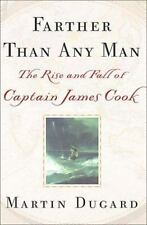 Farther Than Any Man: The Rise and Fall of Captain James Cook by Dugard, Martin