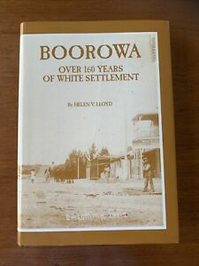 BOOROWA: Over 160 Years of White Settlement 1990 1st Ed. H/Cover D/W Very Good