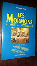 LES MORMONS - Batisseurs du Royaume de Dieu - Sabine Delmarti 1997