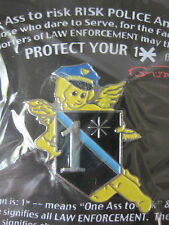 ONE ASS TO RISK POLICE ANGEL LAW ENFORCEMENT PIN - MADE BY GUNZ - NEW