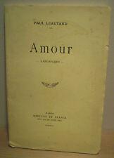 Paul LÉAUTAUD : AMOUR (Aphorismes) / limité à 1000 ex. sur Arches, 1939