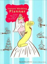 Instant Wedding Planner: Get from Will You? to I Do! in Record Time by Jenni