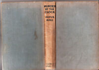 RUFUS KING / MURDER BY THE CLOCK 1st UK ed 1929