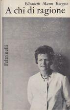 Mann Borgese Elisabeth A chi di ragione. Racconti 1964 FELTRINELLI