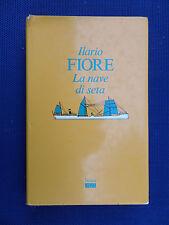 La nave di seta -Ilario Fiore - La Cina vista dal mare verso l'Italia-