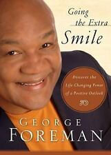 Going the Extra Smile: Discovering the Life-Changing Power of a Positive Outlook