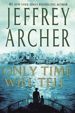 Clifton Chronicles: Only Time Will Tell, Jeffrey Archer 1st US Ed 2011 HCDJ