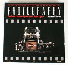 PHOTOGRAPHY FOURTH EDITION - BARBARA LONDON UPTON W/ JOHN UPTON