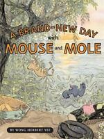 Brand-New Day with Mouse and Mole by Yee, Wong Herbert-ExLibrary