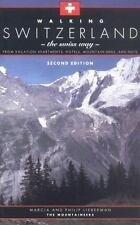 Walking Switzerland: The Swiss Way; From Vacation Apartments, Hotels, Mountain I