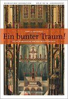 Ein bunter Traum: Kölns romanische Kirchen im Historismus. (Deutsch) Taschenbuch