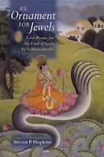 An Ornament for Jewels: Love Poems for the Lord of Gods. by Vedantadesika. Stev