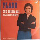 Plado – Che Bestia Sei (Ain't That Love) / Dolce Sentimento 45 giri 1973 VG+/NM