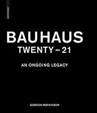 Bauhaus Twenty - 21 - An Ongoing Legacy - HARDBACK - NEW - Birkhauser