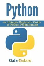 Python An Ultimate Beginner's Guide to Python Programming 9781533535573