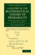 A History of the Mathematical Theory of Probability : From the Time of Pascal...