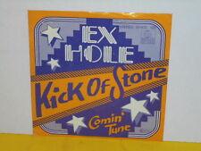 "SINGLE 7"" - EX HOLE - KICK OF STONE"