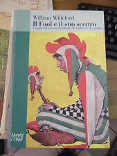 LIBRO WILLIAM WILLEFORD IL FOOL E IL SUO SCETTRO CLOWN E GIULLARI MORETTI  L-18