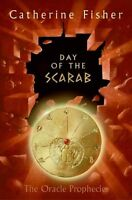 Day of the Scarab: Book Three of The Oracle Prophecies by Catherine Fisher