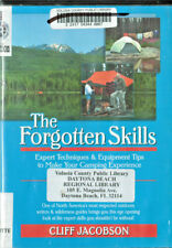 The Forgotten Skills: Expert Techniques & Equipment Tips to Make Your Camping Ex