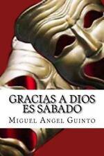 Gracias a Dios Es Sábado by Miguel Angel Guinto (2014, Paperback)