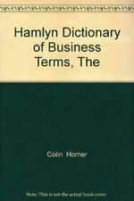 The Hamlyn Dictionary Of Business Terms By COLIN HORNER (EDITOR)' 'LEO LIEBSTER