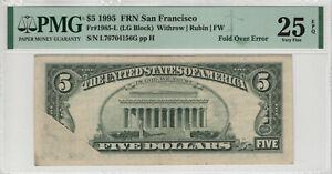 1995 $5 FEDERAL RESERVE NOTE SAN FRANCISCO FOLD OVER ERROR PMG VERY FINE 25 EPQ