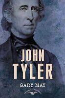 John Tyler, Hardcover by May, Gary; Schlesinger, Arthur Meier (EDT); Wilentz,...