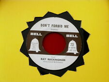 RAY BUCKINGHAM~ DON'T FORBID ME~ VG+~YOUNG LOVE~ BELL ~ POP 45