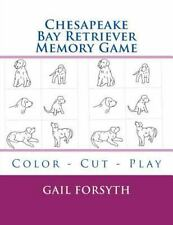 Chesapeake Bay Retriever Memory Game : Color - Cut - Play by Gail Forsyth.