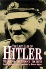 The Last Days of Hitler: The Legend-The Evidence-The Truth