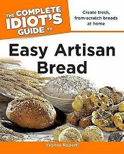 The Complete Idiot's Guide to Easy Artisan Bread, Ruperti, Yvonne, Good Book