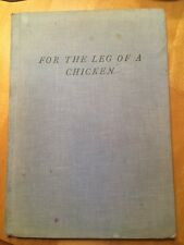 Bettina, FOR THE LEG OF A CHICKEN, 1st Edition, 1960, HC