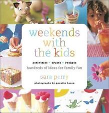 Weekends with the Kids: Activities, Crafts, Recipes, Hundreds of Ideas-ExLibrary