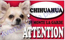 Plaque alu Attention au chien - Je monte la garde - Chihuahua à poil long - NEUF