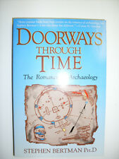 Doorways Through Time: The Romance of Archaeology by Stephen Bertman -1986