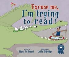 Excuse Me, I'm Trying to Read! by Amani, Mary Jo