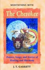 Meditations with the Cherokee: Prayers, Songs, and Stories of Healing and Harmon