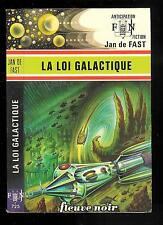 """Jan de Fast : La loi galactique  - N° 725 """" Fleuve Noir Anticipation """""""