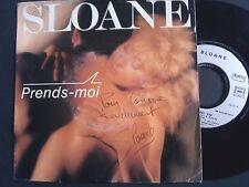"""SLOANE prends-moi/trois jours de bonheur SP45T 7"""" 1987 Disque gratuit-Dédicacé"""