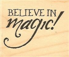 Believe In Magic, Wood Mounted Rubber Stamp IMPRESSION OBSESSION - NEW, B14323